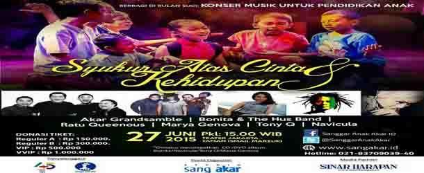 """Jadwal Konser Musik Untuk Pendidikan Anak """"Syukur Atas Cinta & Kehidupan Di Taman Ismail Jakarta"""