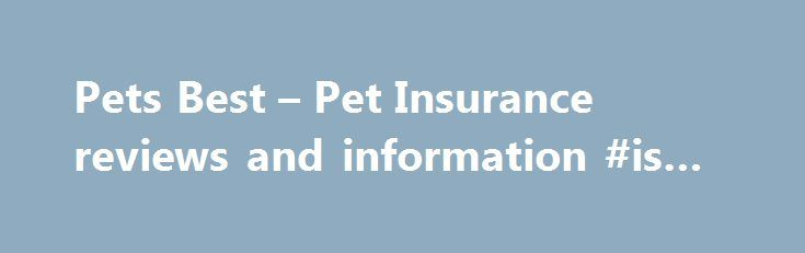 Pets Best – Pet Insurance reviews and information #is #a #pet http://pet.remmont.com/pets-best-pet-insurance-reviews-and-information-is-a-pet/  10/10 Terrific, 11/13/2016 Reviewed By: A. Gutierrez, Recommend: Y My pet has cancer. She has had 3 surgeries to remove low grade malignant tumors over the last two years. The first two were minor; the last was not. It was also 4x more expensive. Your company was terrific. You turned the claim in ten days. My own health care insurance won't do that…