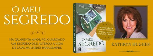 Sinfonia dos Livros: Novidade TopSeller | O Meu Segredo | Kathryn Hughe...