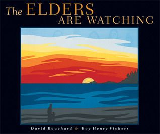 The Elders Are Watching - David Bouchard and Roy Henry Vickers