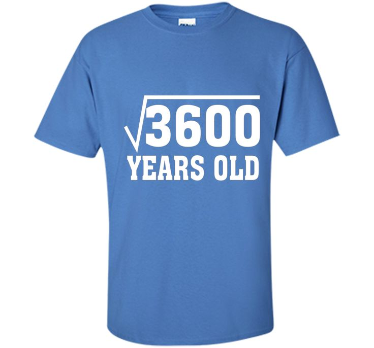 Square Root Of 3600 Funny 60 Years Old T-Shirt 60th Birthday