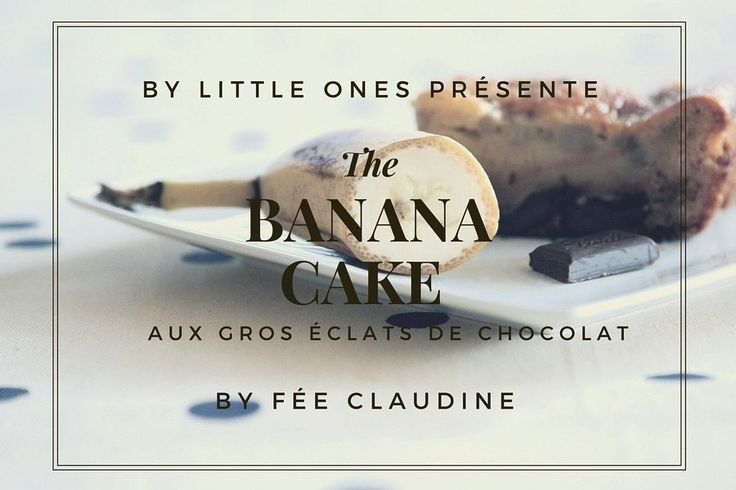 Banana cake aux gros éclats de chocolat, by fée Claudine.♡ | By Little Ones