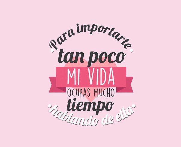 Если для тебя так мало значит моя жизнь, ты слишком много времени тратишь на разговоры о ней / Изучаем Испанский