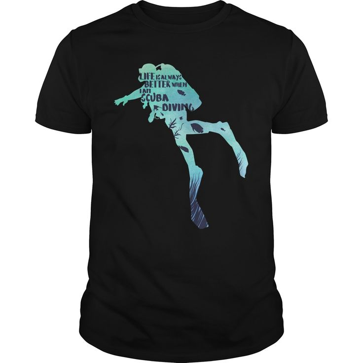 Life is always better when i am scuba diving. Cool, Clever, Funny Outdoor Quotes, Sayings, T-Shirts, Hoodies, Sweatshirts, Tees, Clothing, Coffee Mugs, Gifts.
