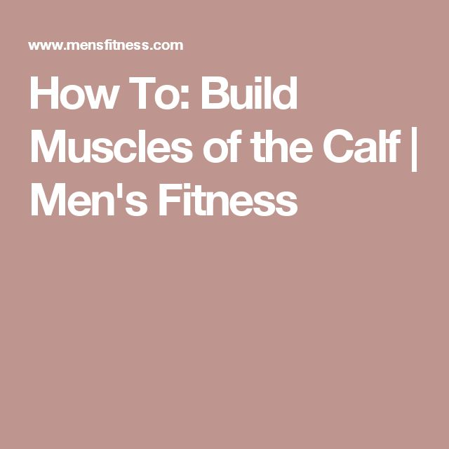 how to grow bigger calf muscles