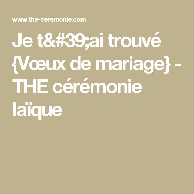 Je t'ai trouvé {Vœux de mariage} - THE cérémonie laïque