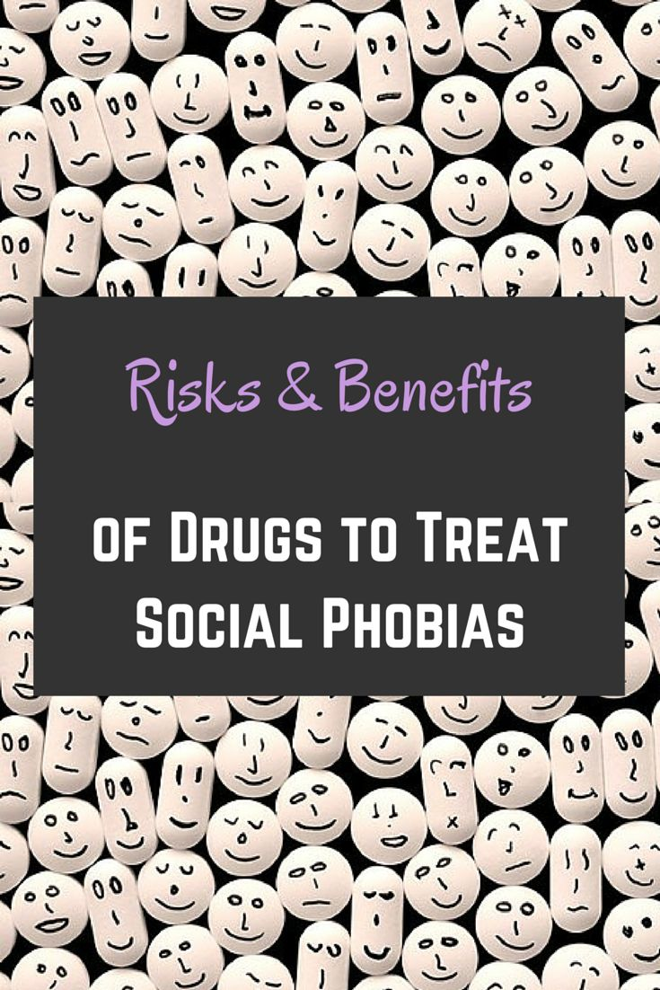 Treatment for social phobia may include medication, but these drugs have side effects to consider before you fill that prescription.