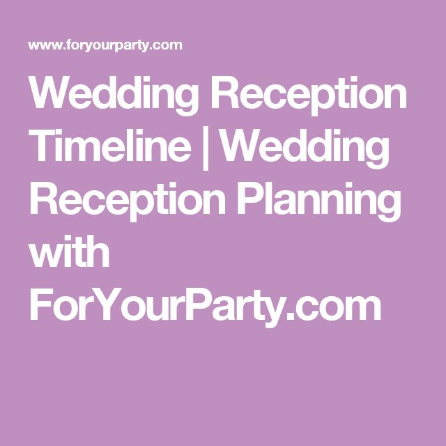 Wedding Reception Timeline | Wedding Reception Planning with ForYourParty.com