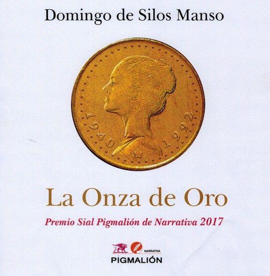 """Libro recomendado: """"La onza de oro"""" por Domingo de Silos Manso"""