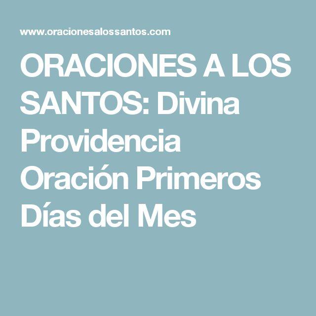 ORACIONES A LOS SANTOS: Divina Providencia Oración Primeros Días del Mes