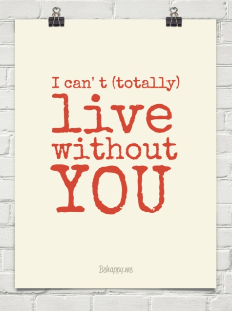 I can' t(totally) live without you | Eye Catching Quotes ...