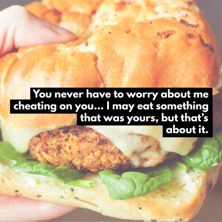 I would never cheat on you... I may eat something that was yours, but that's about it. @CaitlinJaydeC