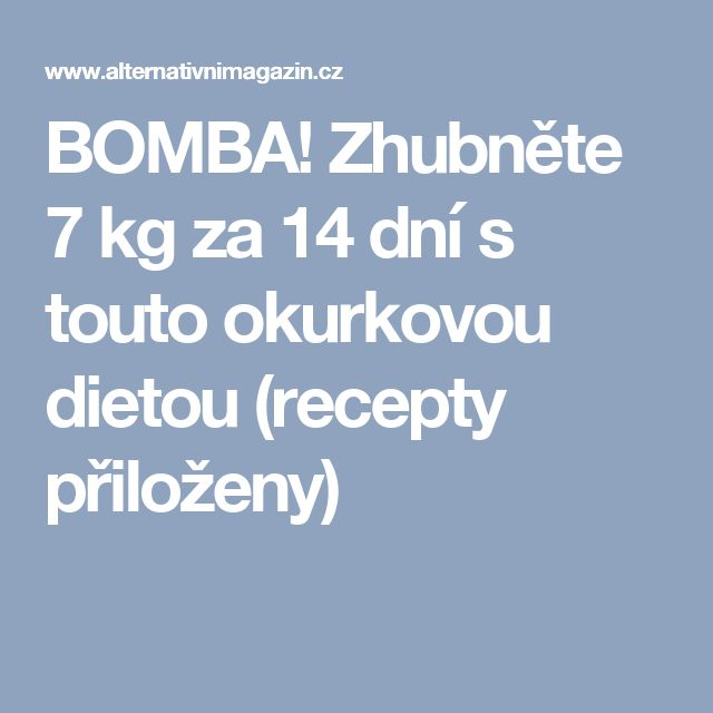 BOMBA! Zhubněte 7 kg za 14 dní s touto okurkovou dietou (recepty přiloženy)