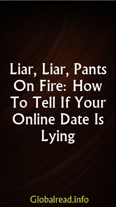 What to do when your dating a liar