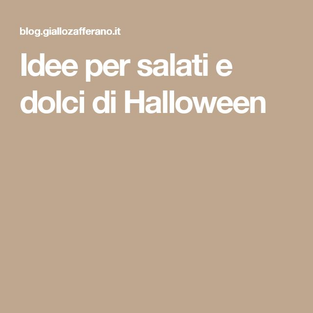 Idee per salati e dolci di Halloween