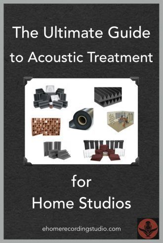 The Ultimate Guide to Acoustic Treatment for Home Recording