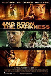 (2010) ~ Amber Heard, Odette Annable, Karl Urban. Director: Marcos Efron. IMDB: 5.2 ____________________________ https://en.wikipedia.org/wiki/And_Soon_the_Darkness_(2010_film) http://www.rottentomatoes.com/m/and_soon_the_darkness_2010/ http://www.metacritic.com/movie/and-soon-the-darkness http://www.tcm.com/tcmdb/title/826312/And-Soon-the-Darkness/ http://www.allmovie.com/movie/and-soon-the-darkness-v517963