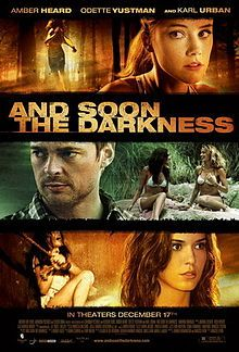(2010) ~ Amber Heard, Odette Annable, Karl Urban. Director: Marcos Efron. IMDB: 5.2 ____________________________ https://en.wikipedia.org/wiki/And_Soon_the_Darkness_(2010_film) http://www.rottentomatoes.com/m/and_soon_the_darkness_2010/ http://www.metacritic.com/movie/and-soon-the-darkness http://www.tcm.com/tcmdb/title/826312/And-Soon-the-Darkness/ http://www.allmovie.com/movie/and-soon-the-darkness-v517963