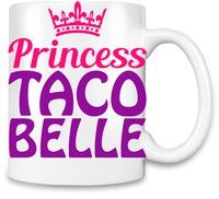 Wish | Princess Taco Belle Slogan   Unique Coffee Mug | 11Oz| High Quality Ceramic Cup| The Best Way To Surprise Everyone On Your Special Day| Custom Mugs By Bang Bangin (Color: White)