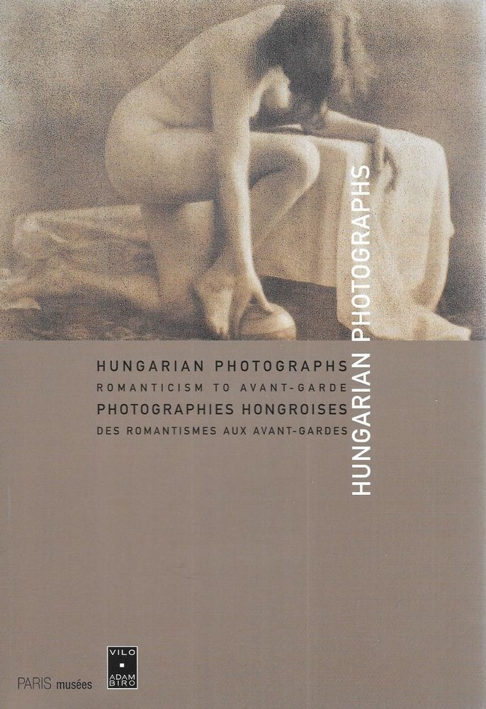 Hungarian Photographs Ism To Avant Garde 2001 Bilingual Eng