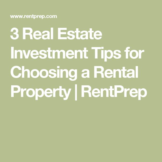 3 Real Estate Investment Tips for Choosing a Rental Property | RentPrep