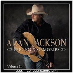 Alan Jackson – Precious Memories – Volume 2 – 2013 ~ The Supreme Download