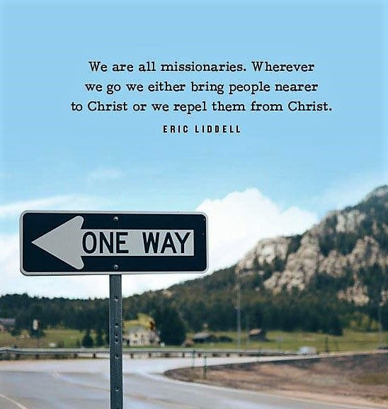 Eric Liddell: we're all missionaries. Wherever we go...