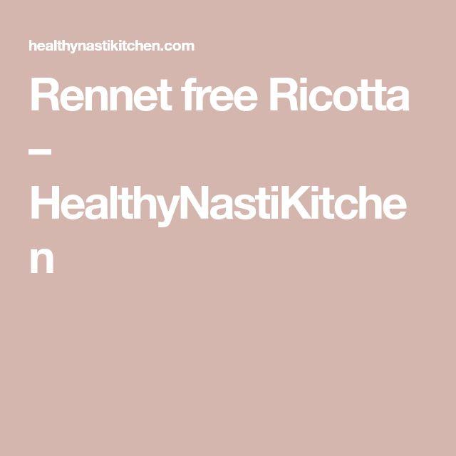 Rennet free Ricotta – HealthyNastiKitchen
