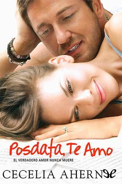 Posdata te amo- Cecelia Ahern ► Posdata te amo Foro   Sin especificar Libro único   Cecelia Ahern Recomendado   Reseña ...