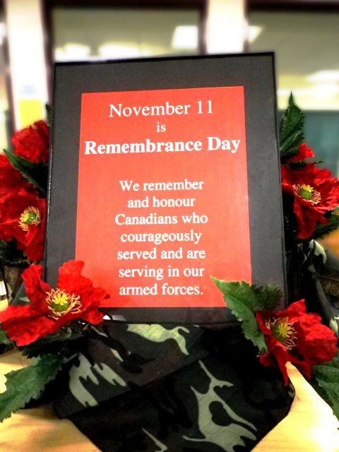 November 11 is Remembrance Day.  We remember and honour Canadians who courageously served and are serving in our armed forces.