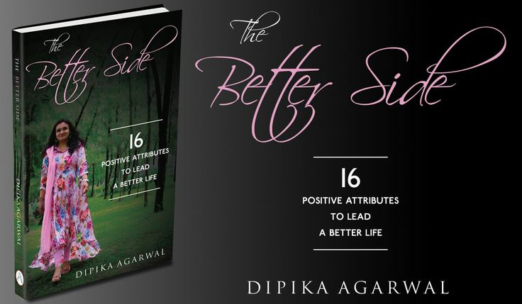 16 positive attributes to lead a better life by Dipika Agarwal