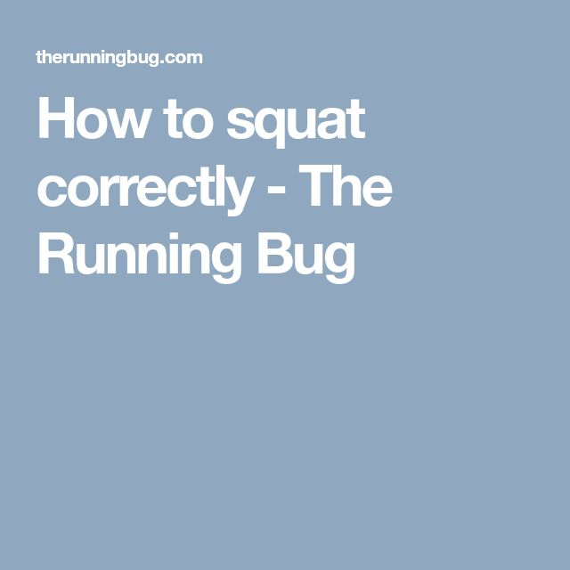 How to squat correctly - The Running Bug