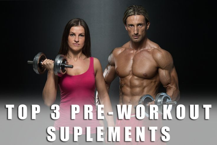 Top 3 Pre-workout Supplements
