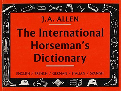 The International Horseman's Dictionary by J A Allen http://www.amazon.com/dp/0851316263/ref=cm_sw_r_pi_dp_3r9dxb0NHJQJW