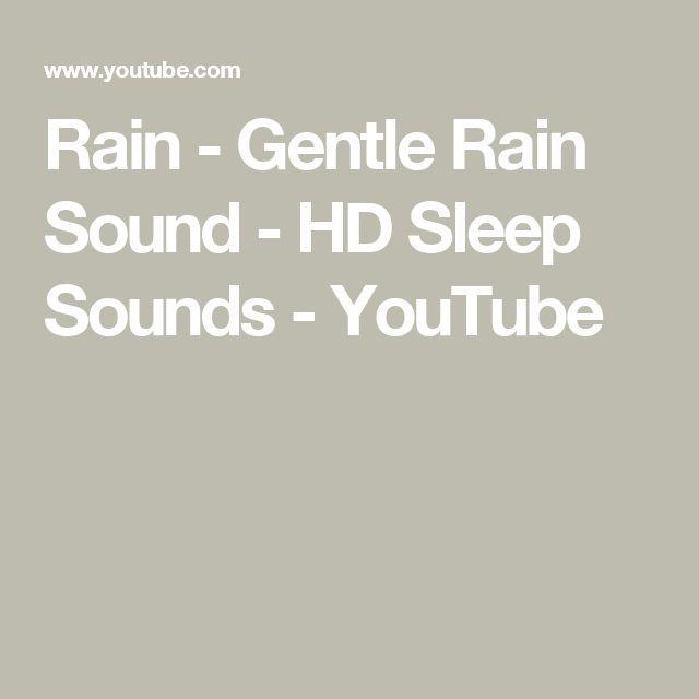 Rain - Gentle Rain Sound - HD Sleep Sounds - YouTube