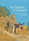 The Donkey of Gallipoli by Mark Greenwood  When Jack Simpson was a boy in England, he loved leading donkeys along the beach for a penny a ride. So when he enlists as a stretcher bearer in World War I, his gentle way with those animals soon leads him to his calling. Braving bullets and bombs on the battlefields of Gallipoli, Jack brings a donkey to the aid of 300 Allied soldiers — earning both man and donkey a beloved spot in legend.