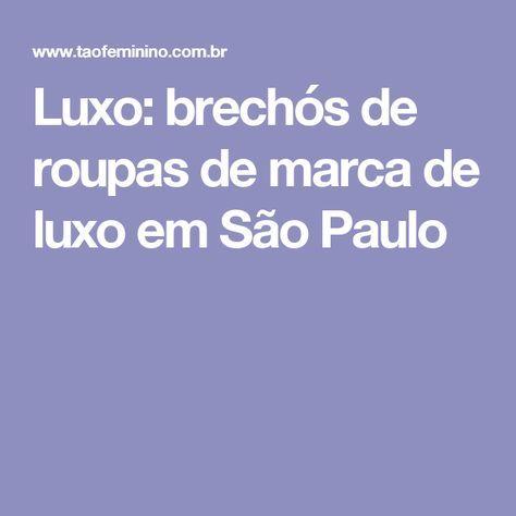 0d3a6ab115e Miniguia de brechós de luxo em São Paulo