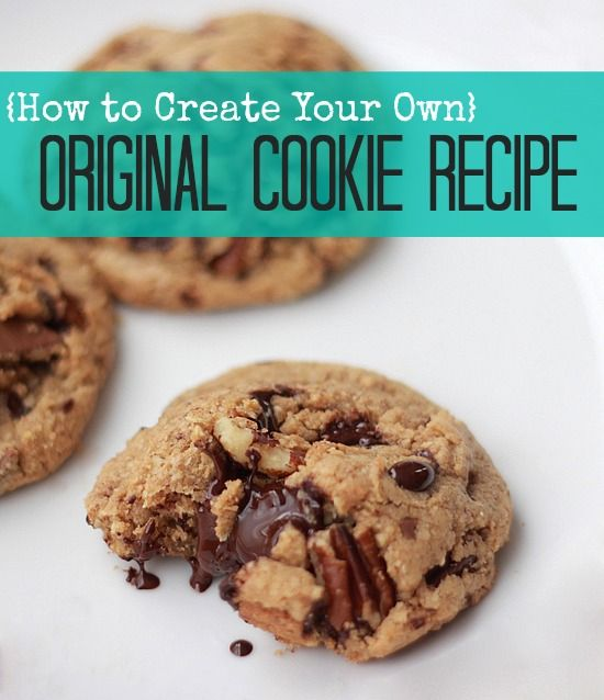 How To Create Your Own Original Cookie Recipe and Cookie Science