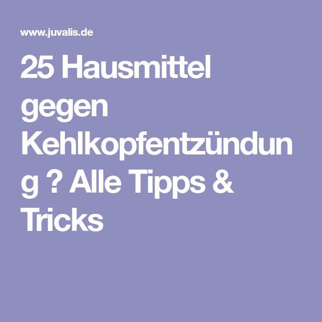 25 Hausmittel gegen Kehlkopfentzündung → Alle Tipps & Tricks