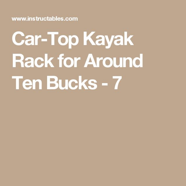 Car-Top Kayak Rack for Around Ten Bucks - 7
