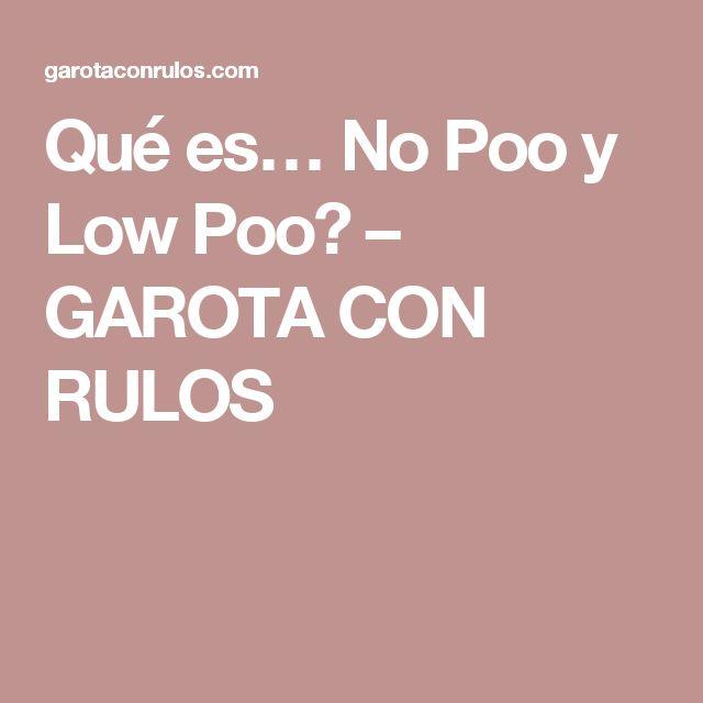 Qué es… No Poo y Low Poo? – GAROTA CON RULOS
