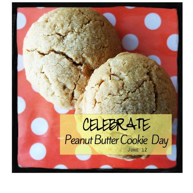Celebrate Peanut Butter Cookie Day on June 12, 2017! www.awarmhello.com