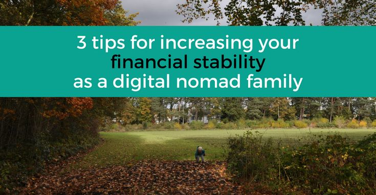 3 tips for increasing your financial stability as a digital nomad family - Digital Nomad...