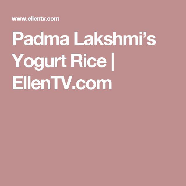 Padma Lakshmi's Yogurt Rice   EllenTV.com
