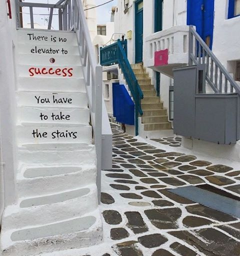 "New year's inspirational quote , at Mykonos island (Μύκονος). ""There is no elevator to Success you have to take the stairs"" !"