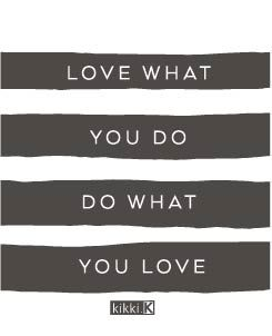 Love What You Do, Do What You Love - one of our favourite happiness and motivational quotes. Add it to your Vision Board, Planner or Journal today.