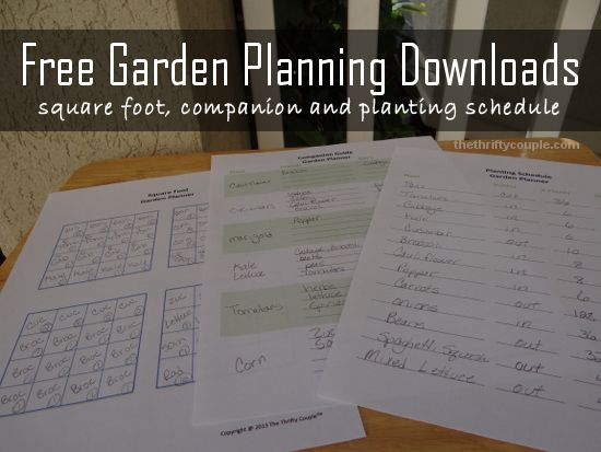 Free Garden Planning Downloads for square foot gardening, companion gardening and planting schedules plus our garden plan for 2014.