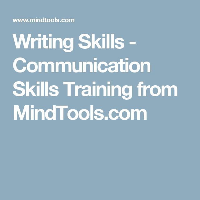 Writing Skills - Communication Skills Training from MindTools.com - This website has a lot of great tips when it come to business including written communication.