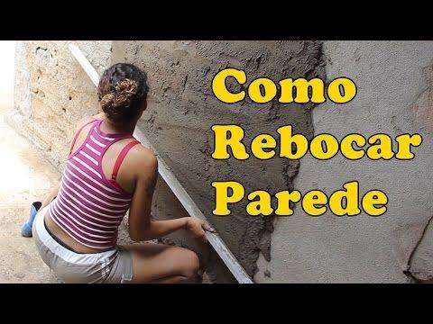 COMO REBOCAR PAREDE / Faça você mesmo - YouTube