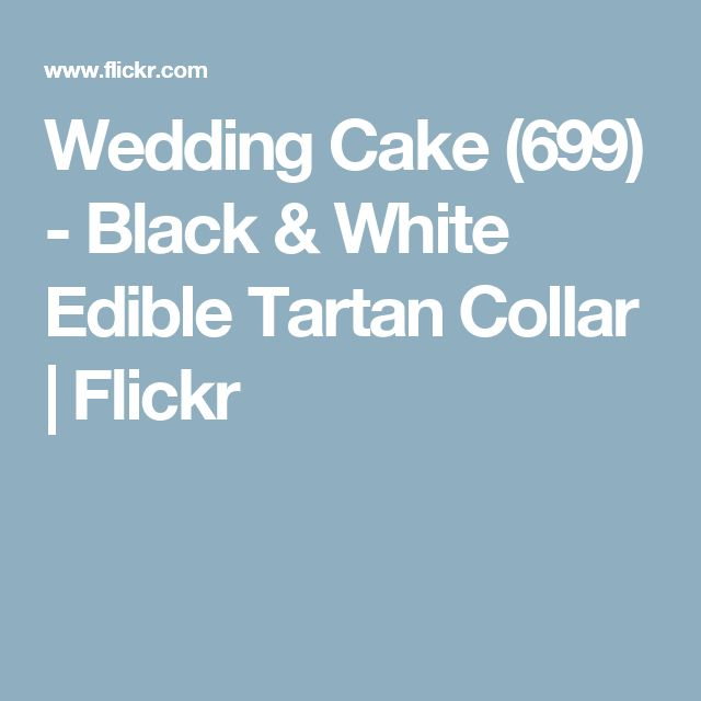 White Wedding Kilt: Black & White Edible Tartan Collar